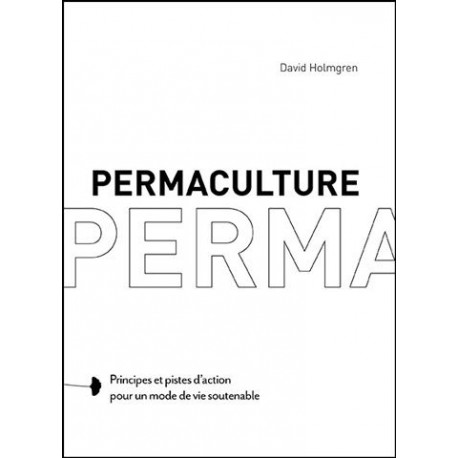 Permaculture-principes-pistes-action-mode-de-vie-soutenable-david-holmgren